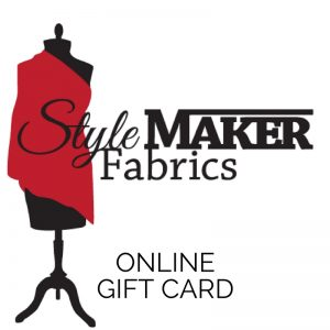 Style Maker Fabrics Online Gift Card | Style Maker Fabrics Sewing Gift Guide