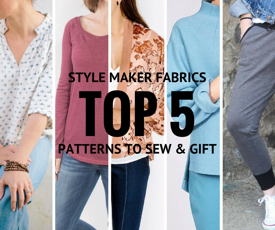Top 5 Patterns to Sew and Give | Style Maker Fabrics